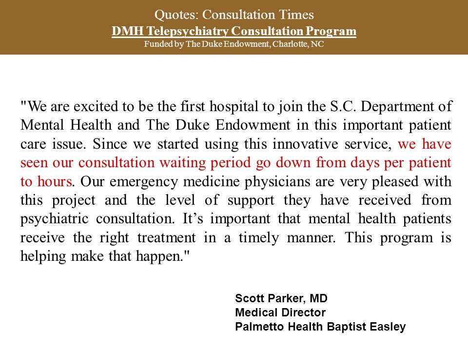 Quotes: Consultation Times DMH Telepsychiatry Consultation Program Funded by The Duke Endowment, Charlotte, NC