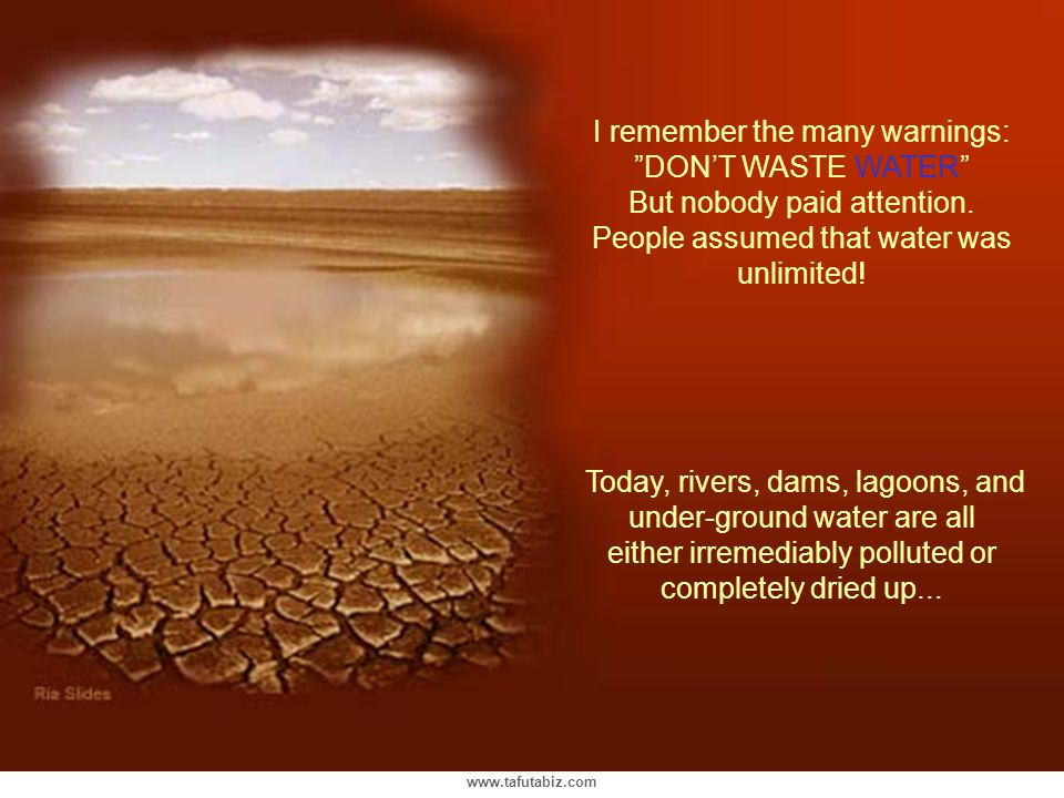 People assumed that water was unlimited!