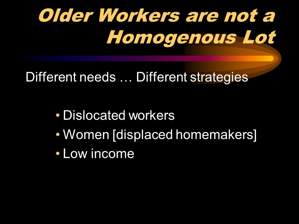 Older Workers are not a Homogenous Lot