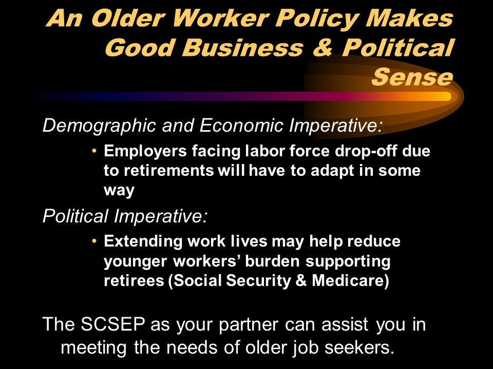 An Older Worker Policy Makes Good Business & Political Sense