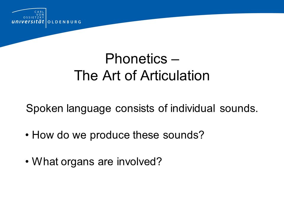 Phonetics – The Art of Articulation