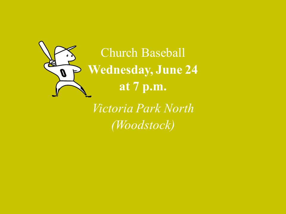 Church Baseball Wednesday, June 24 at 7 p. m