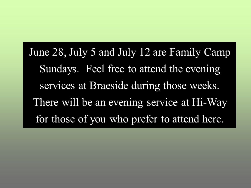 June 28, July 5 and July 12 are Family Camp Sundays