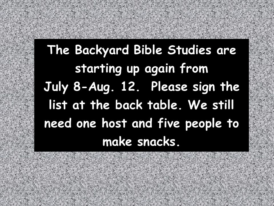 The Backyard Bible Studies are starting up again from July 8-Aug. 12