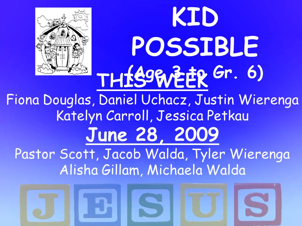KID POSSIBLE (Age 3 to Gr. 6)