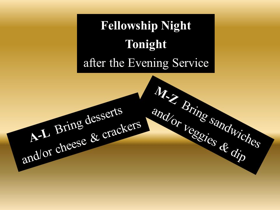 Fellowship Night Tonight after the Evening Service