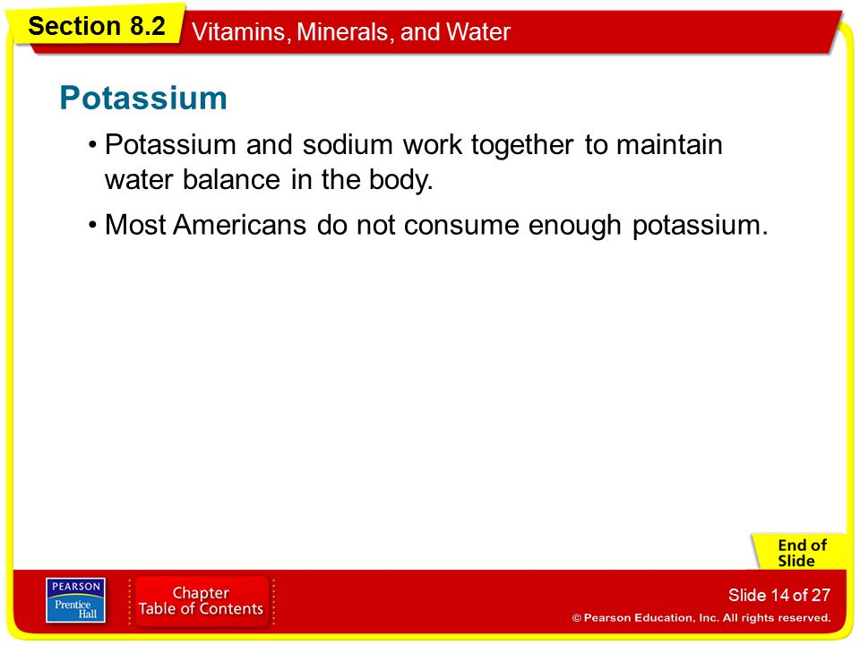 Potassium Potassium and sodium work together to maintain water balance in the body.