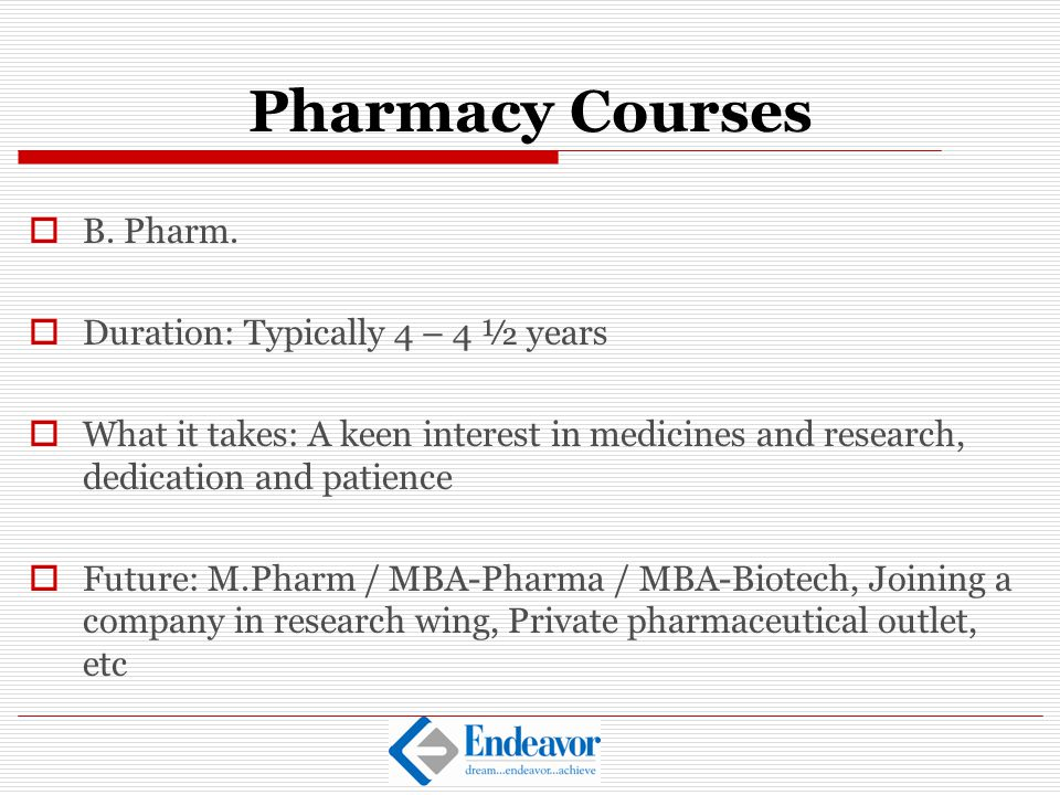 Pharmacy Courses B. Pharm. Duration: Typically 4 – 4 ½ years