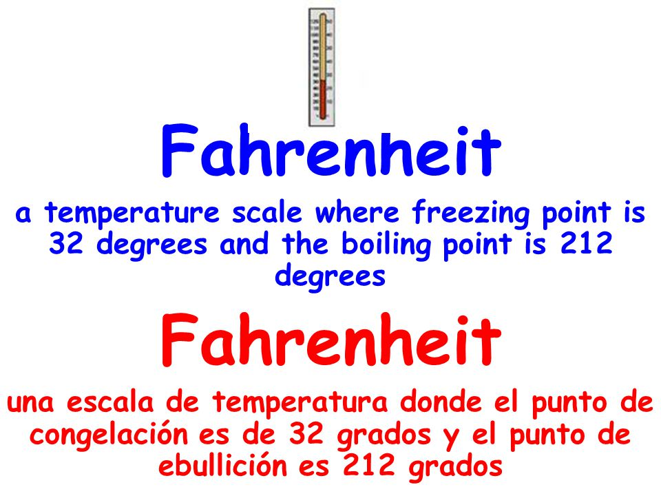 Fahrenheit a temperature scale where freezing point is 32 degrees and the boiling point is 212 degrees.