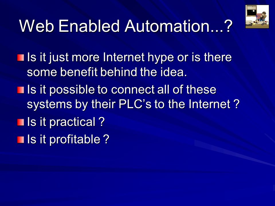 Web Enabled Automation...