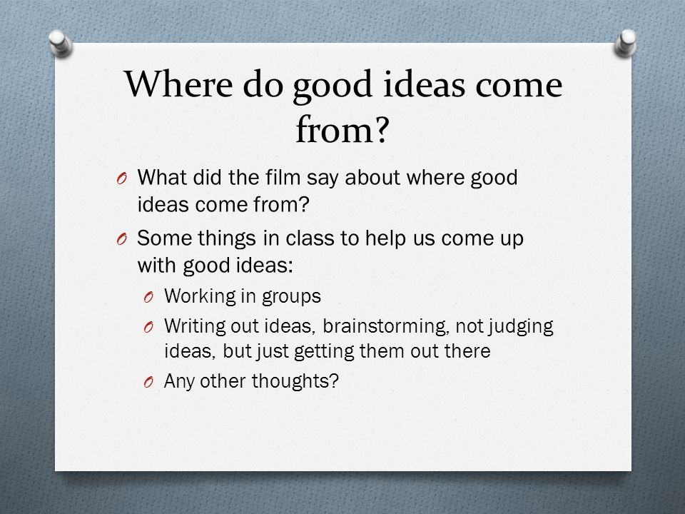 Where do good ideas come from
