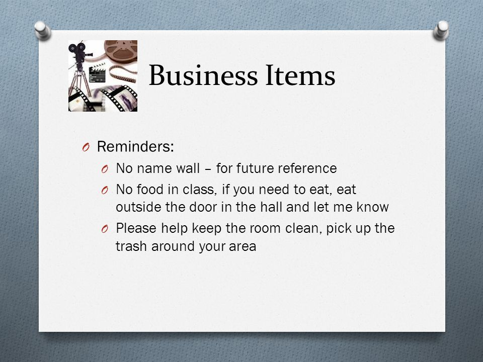 Business Items Reminders: No name wall – for future reference