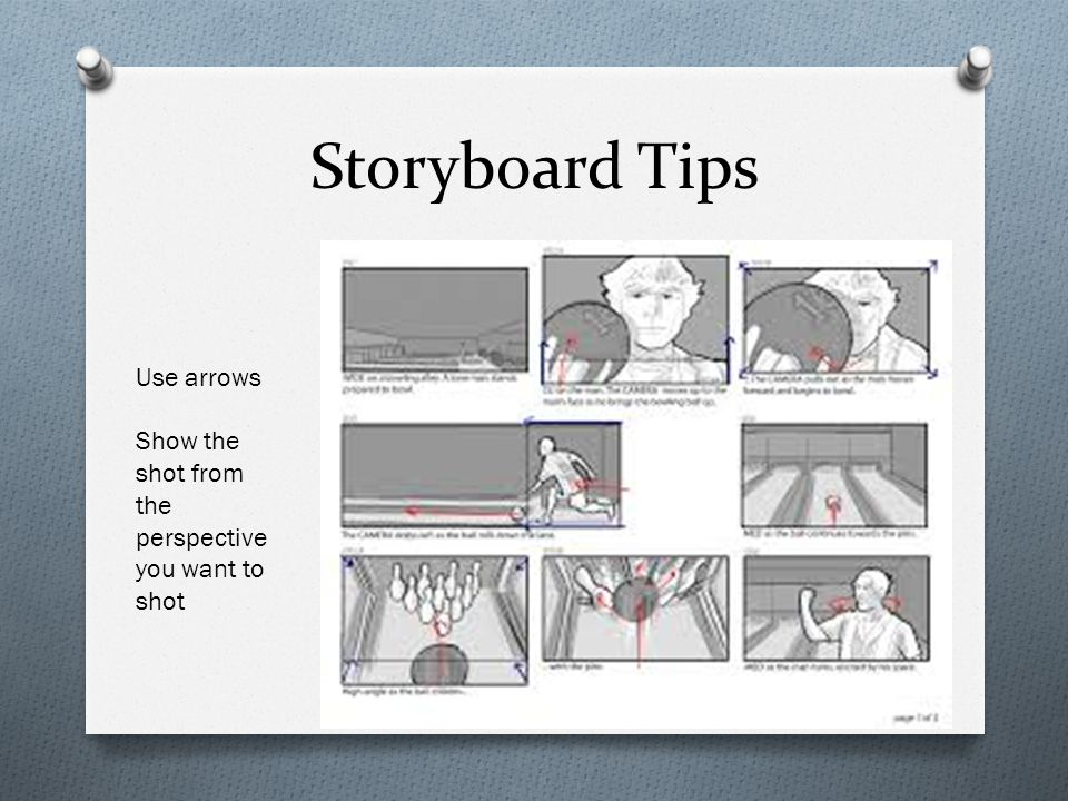 Storyboard Tips Use arrows