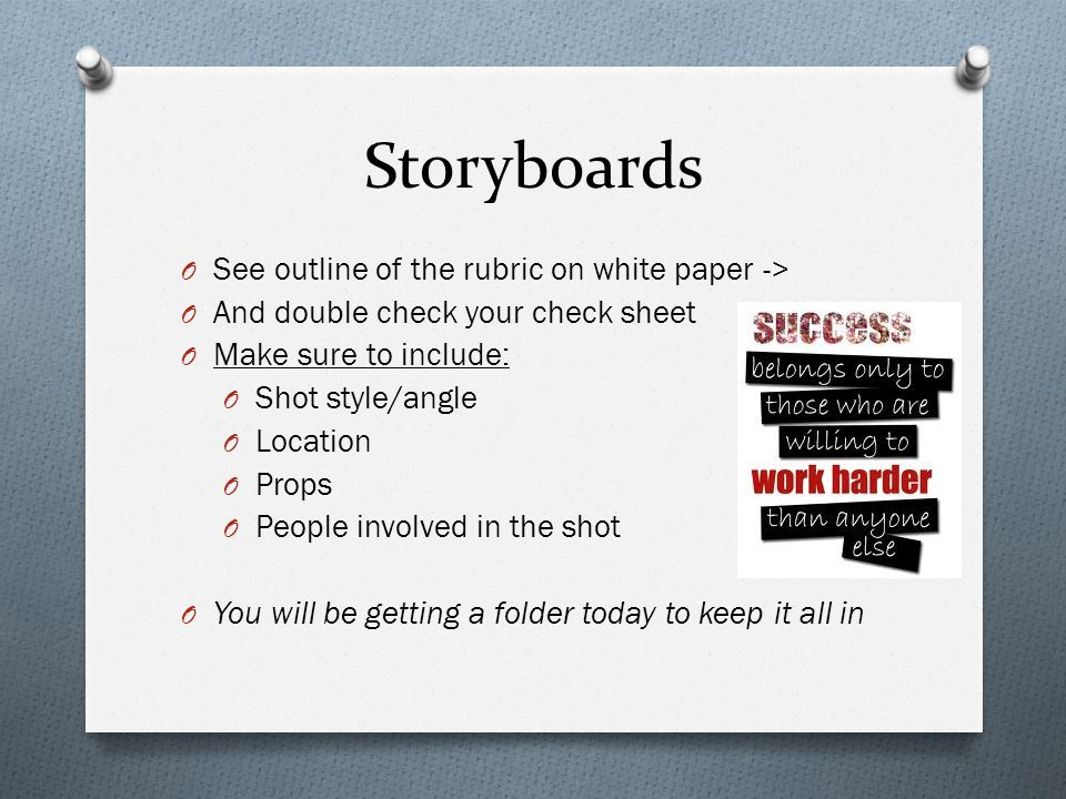 Storyboards See outline of the rubric on white paper ->