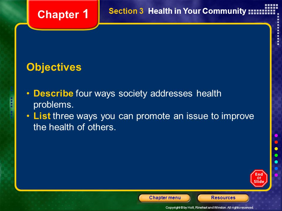Chapter 1 Section 3 Health in Your Community. Objectives. Describe four ways society addresses health problems.