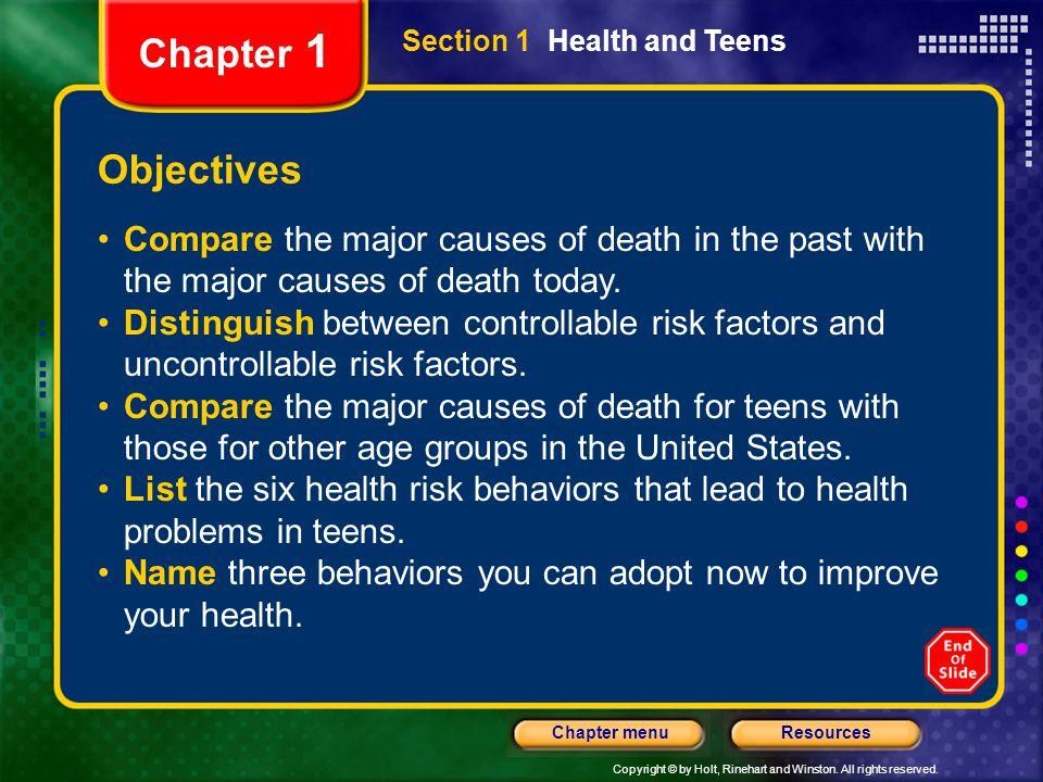 Chapter 1 Section 1 Health and Teens. Objectives. Compare the major causes of death in the past with the major causes of death today.