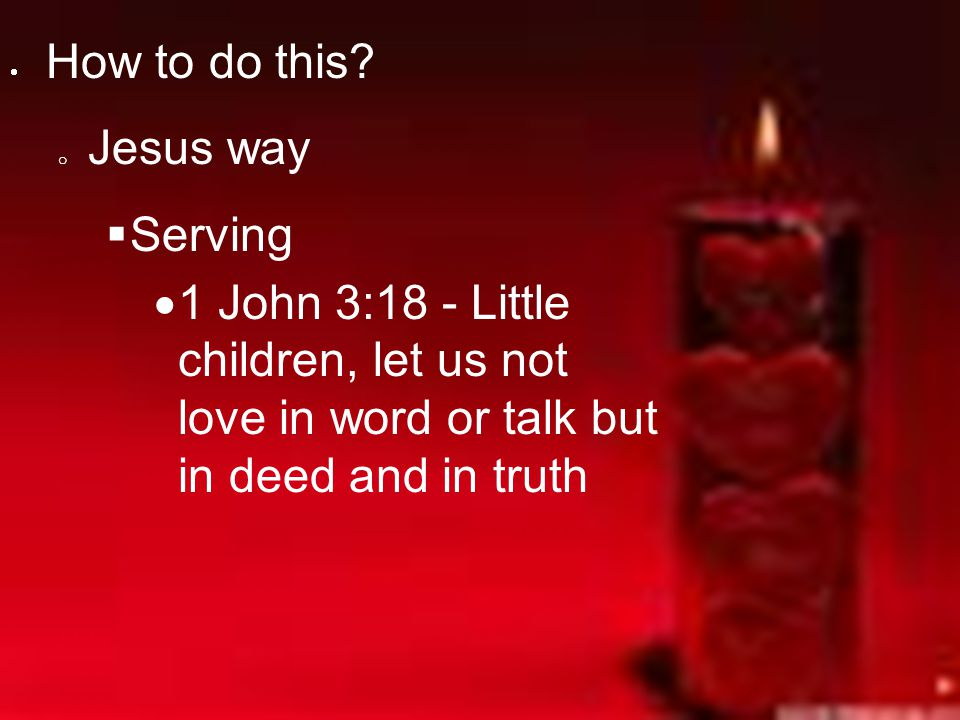 How to do this. Jesus way. Serving.