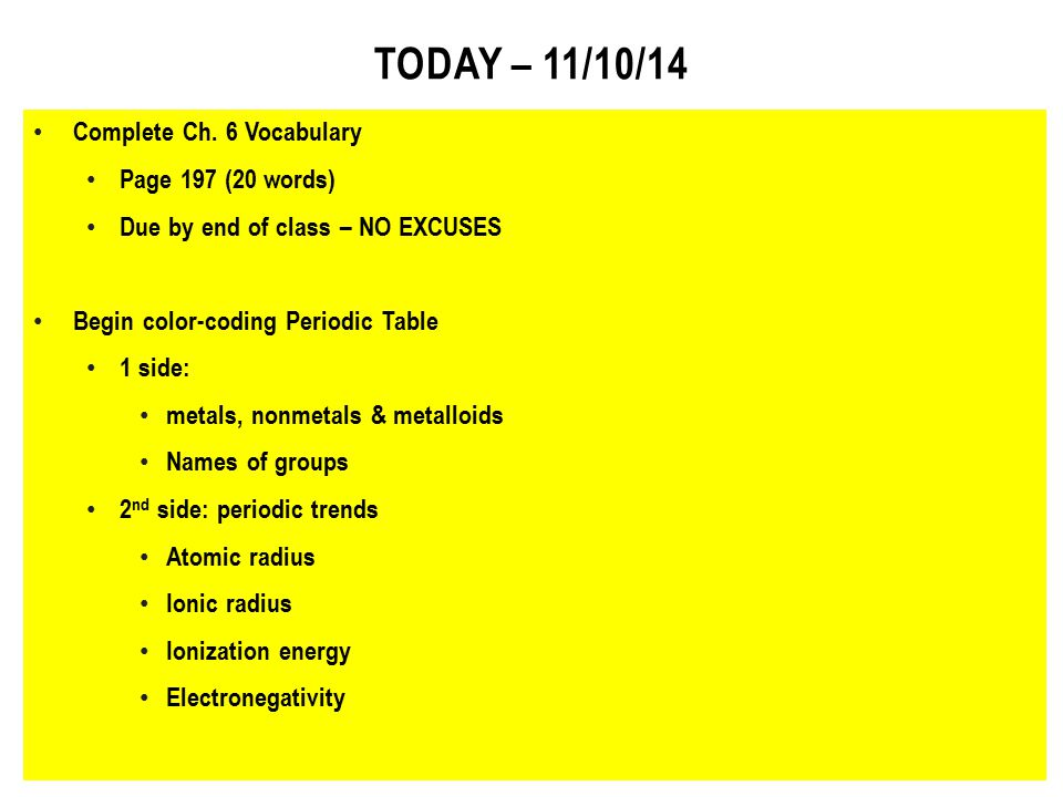 Today – 11/10/14 Complete Ch. 6 Vocabulary Page 197 (20 words)
