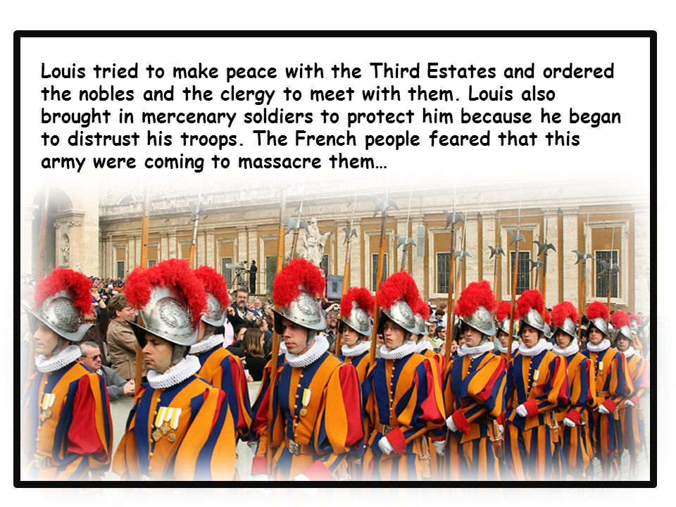Louis tried to make peace with the Third Estates and ordered the nobles and the clergy to meet with them.