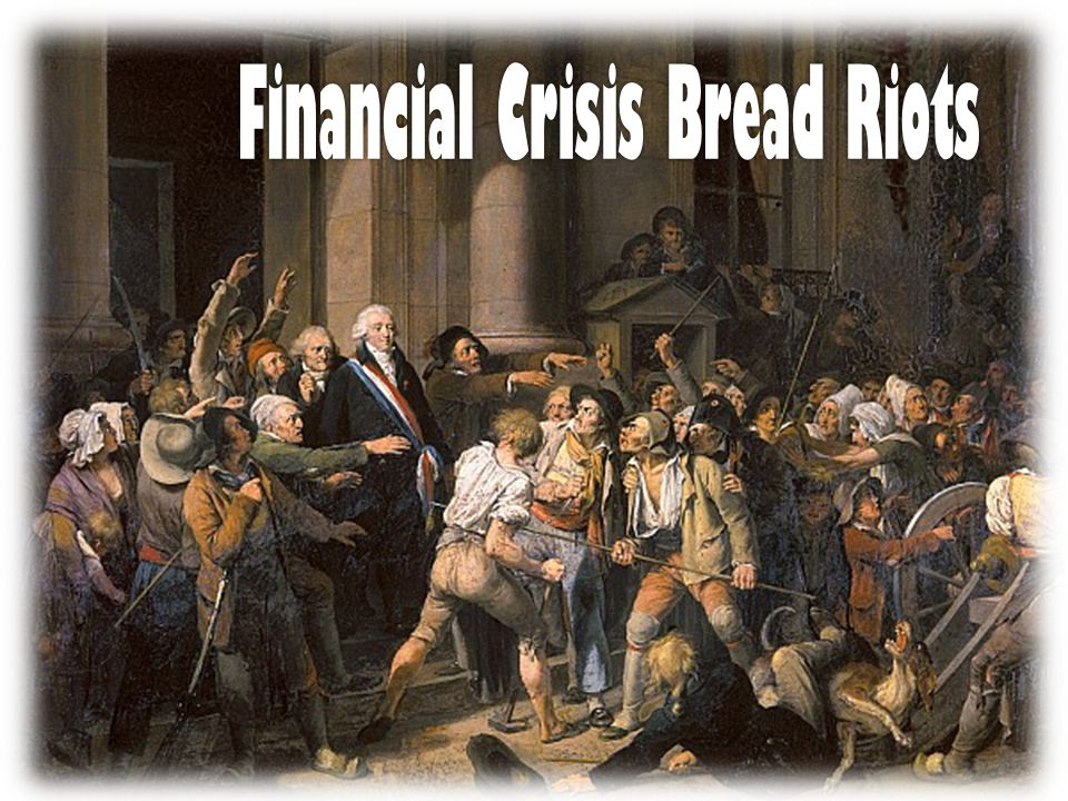 Financial Crisis Bread Riots