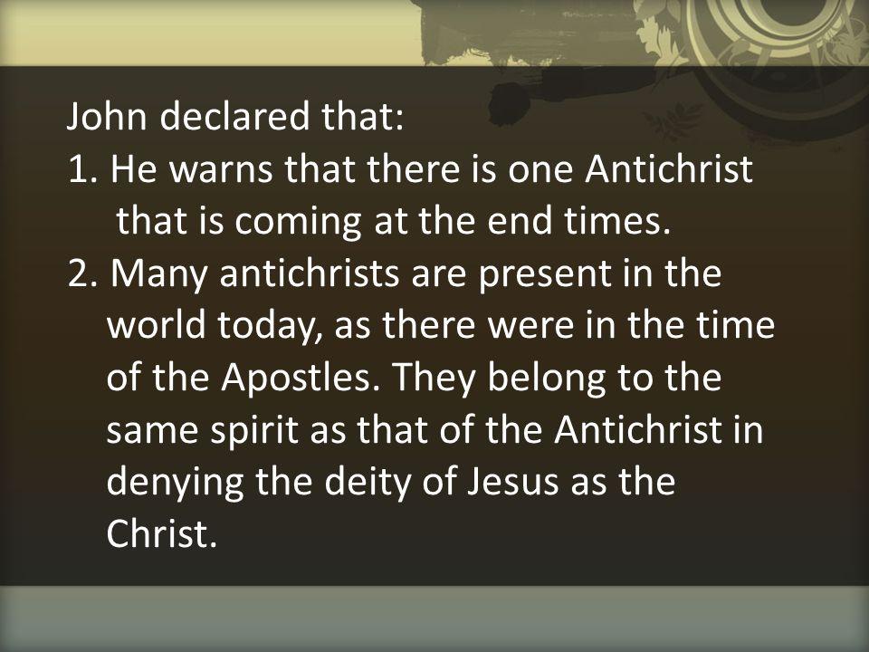 John declared that: 1.