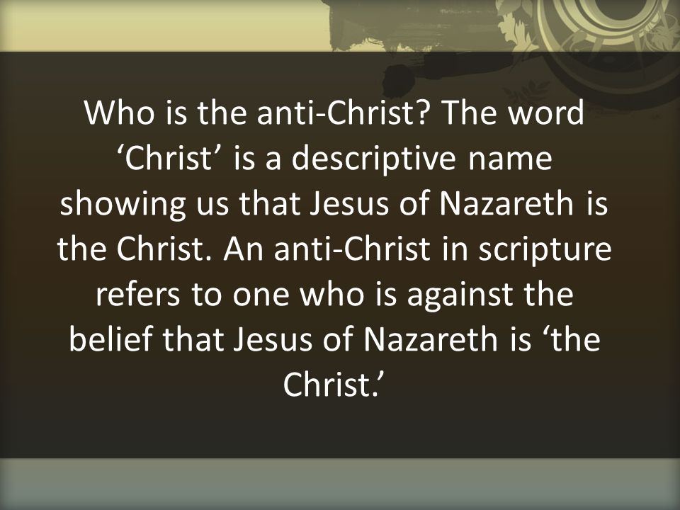 Who is the anti-Christ.