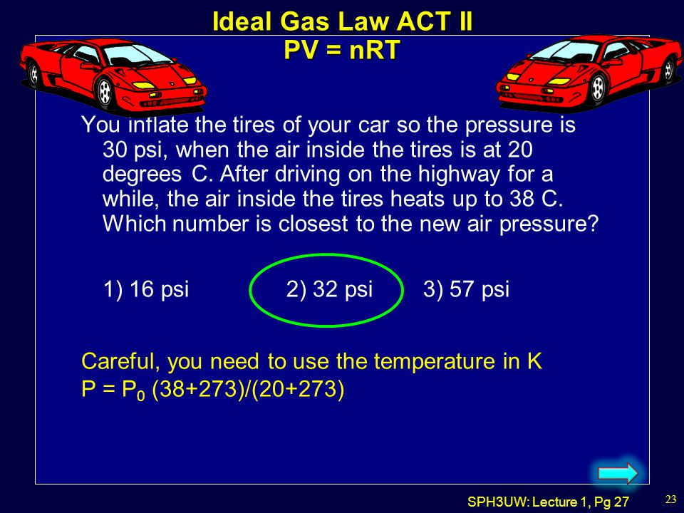 Ideal Gas Law ACT II PV = nRT