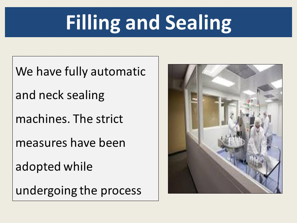 Filling and Sealing We have fully automatic and neck sealing machines.