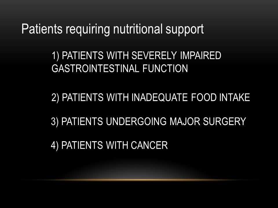 Patients requiring nutritional support