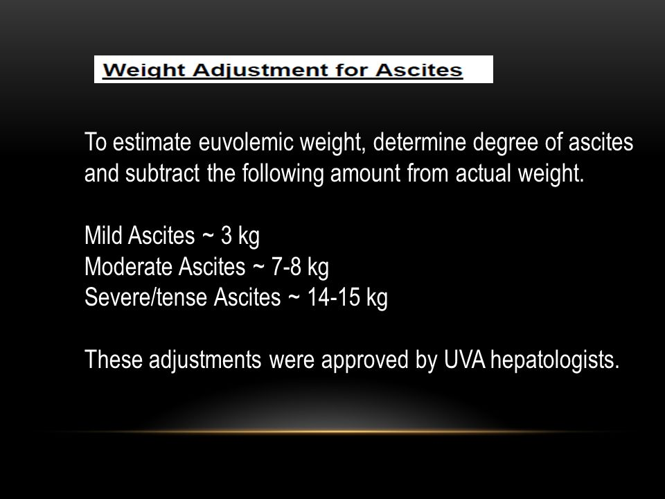 To estimate euvolemic weight, determine degree of ascites and subtract the following amount from actual weight.