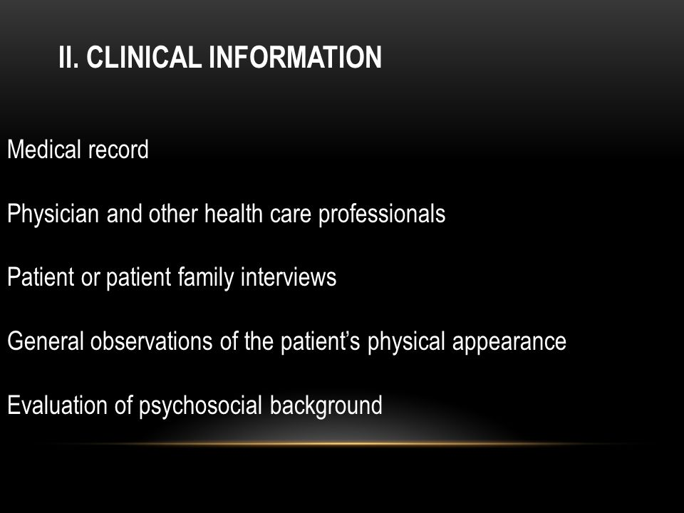 II. CLINICAL INFORMATION