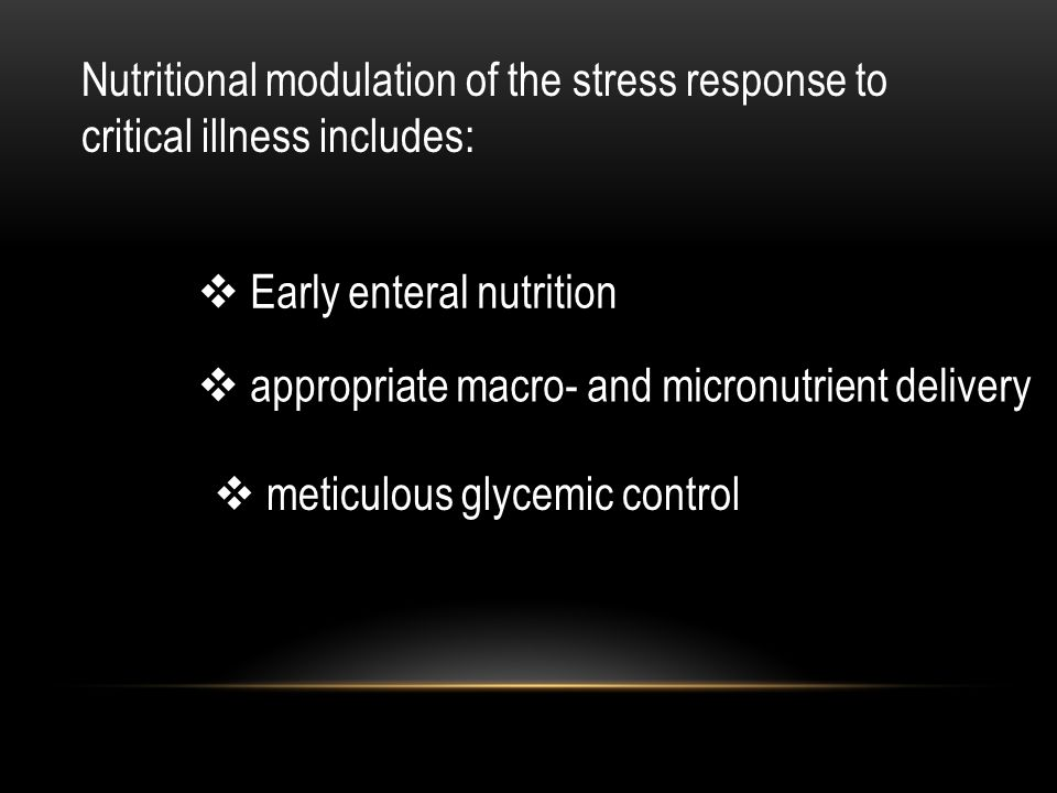 Nutritional modulation of the stress response to critical illness includes:
