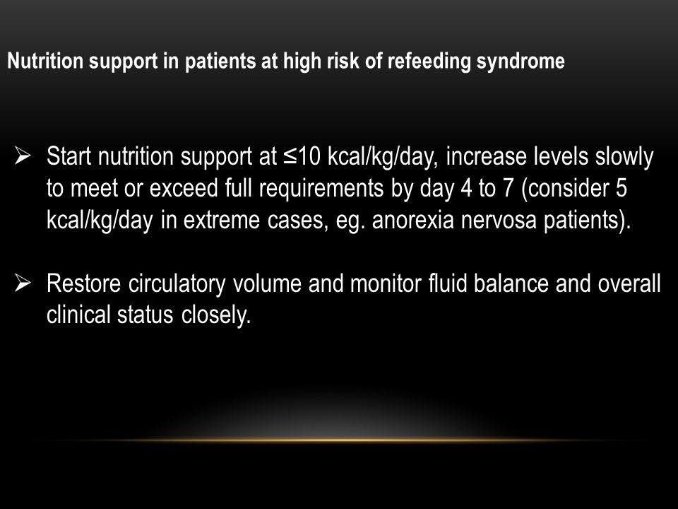 Nutrition support in patients at high risk of refeeding syndrome