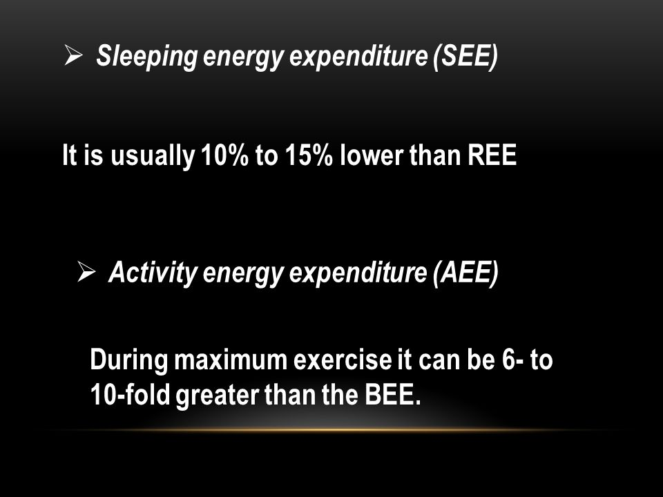 Sleeping energy expenditure (SEE)