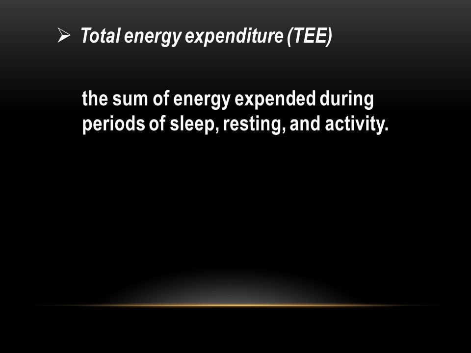Total energy expenditure (TEE)