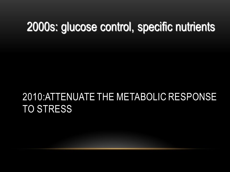 2010:attenuate the metabolic response to stress