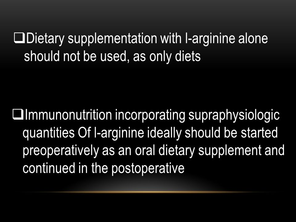 Dietary supplementation with l-arginine alone should not be used, as only diets