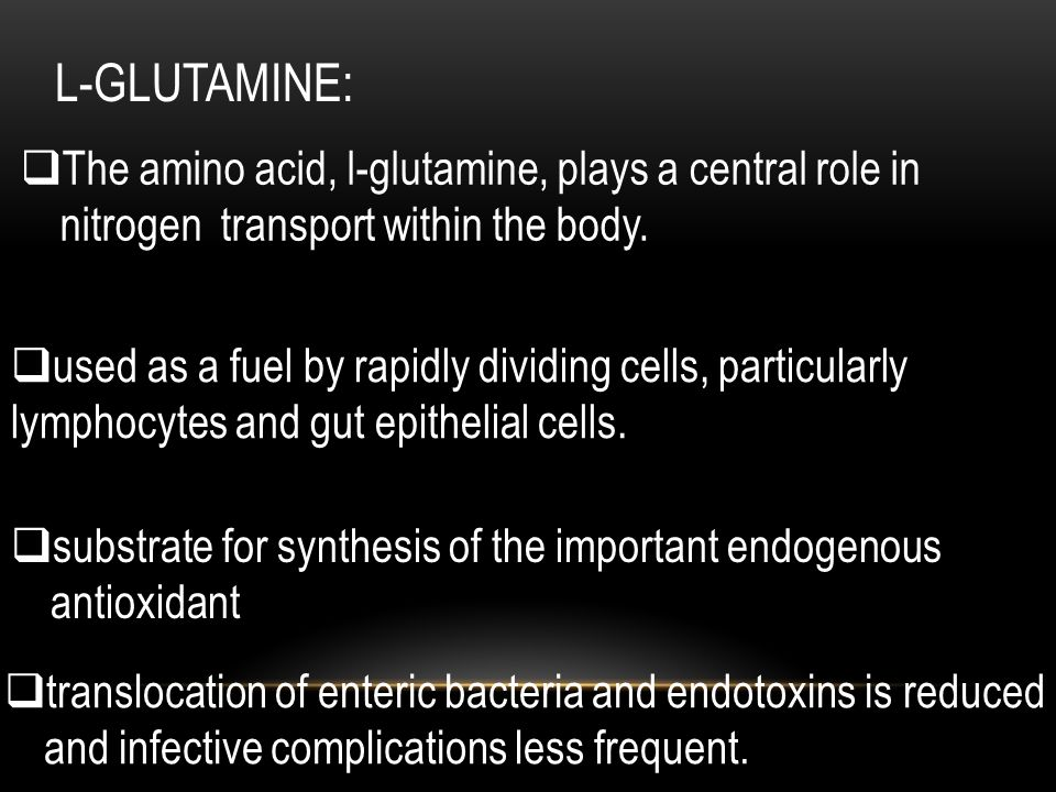 L-GLUTAMINE: The amino acid, l-glutamine, plays a central role in nitrogen transport within the body.