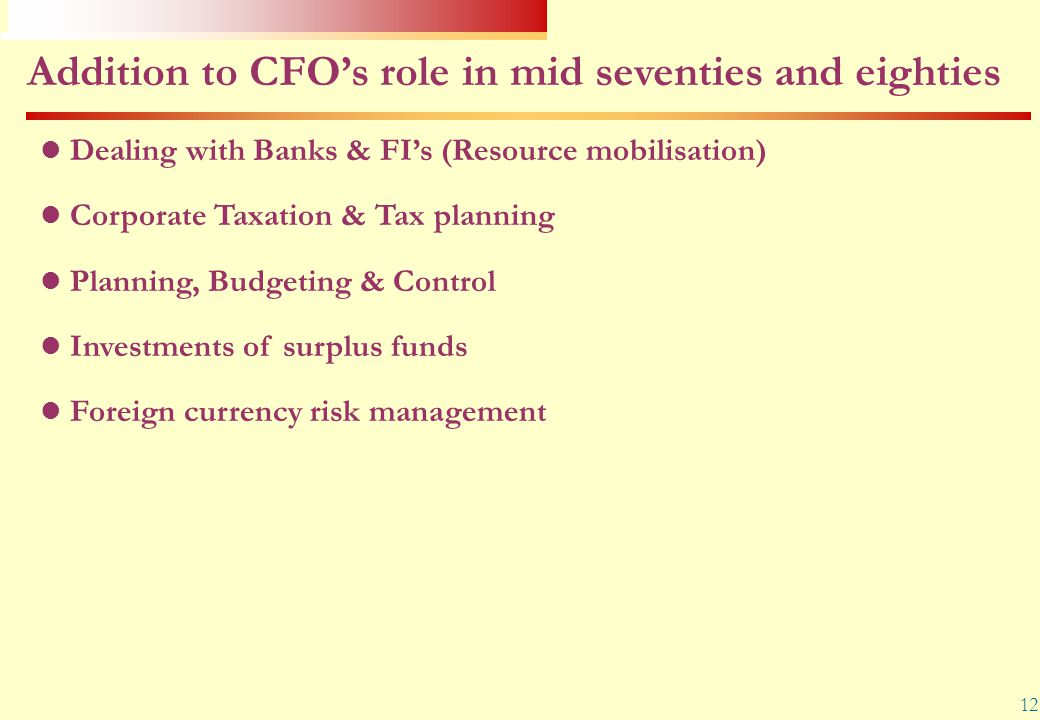 Addition to CFO's role in mid seventies and eighties