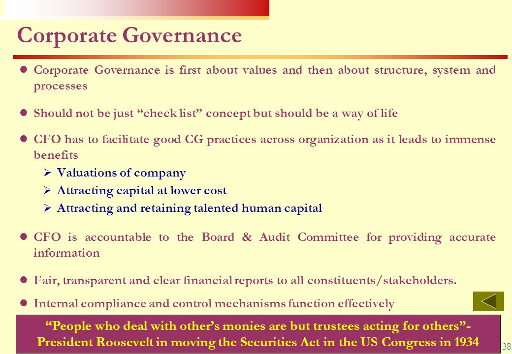 Corporate Governance Corporate Governance is first about values and then about structure, system and processes.