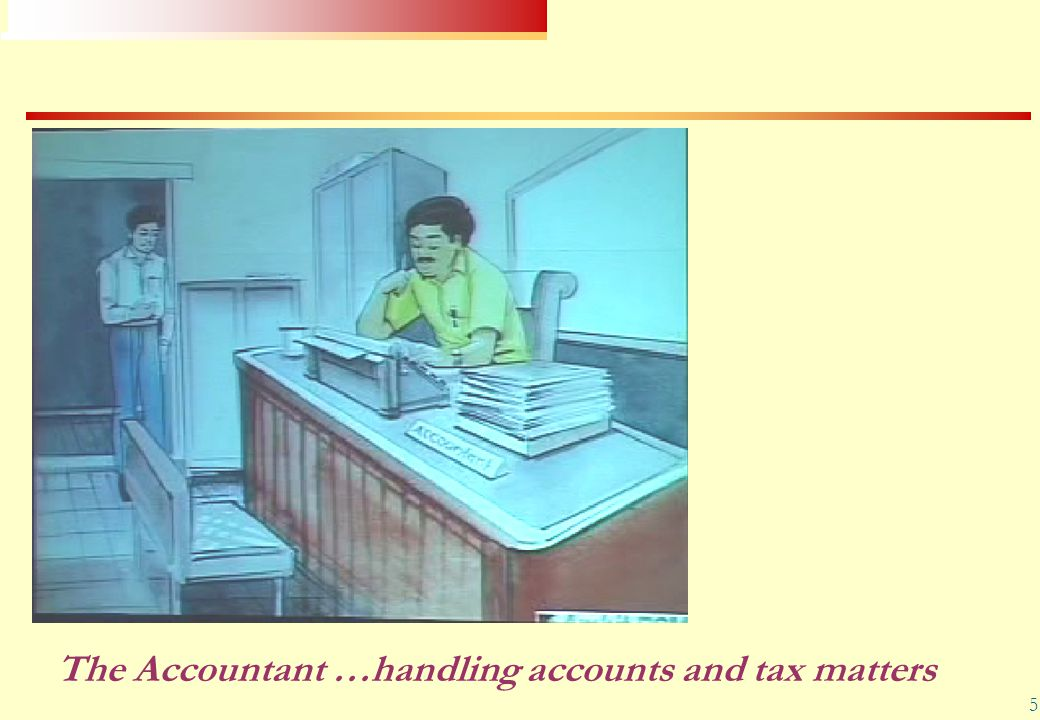 The Accountant …handling accounts and tax matters