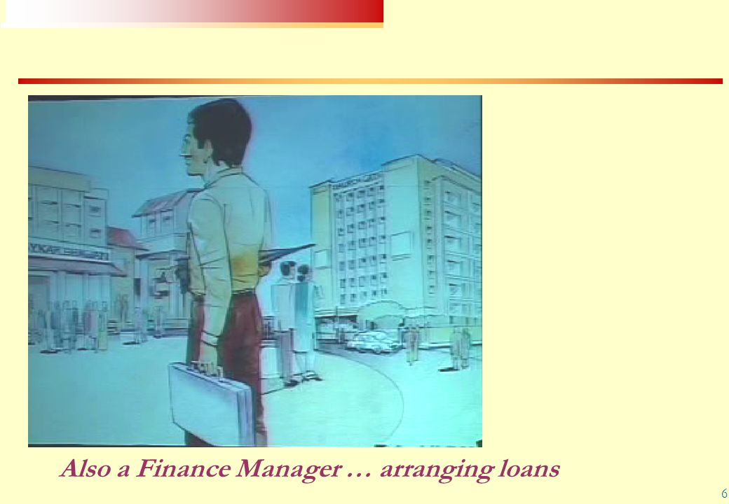 Also a Finance Manager … arranging loans