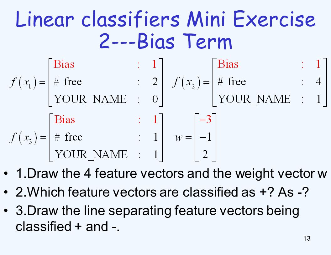 Linear classifiers Mini Exercise 3---adding features