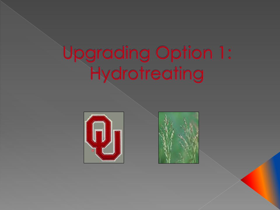 Upgrading Option 1: Hydrotreating