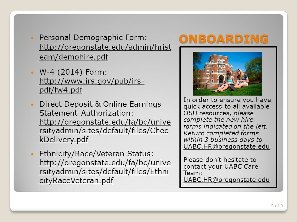 ONBOARDING Personal Demographic Form: http://oregonstate.edu/admin/hrist eam/demohire.pdf.