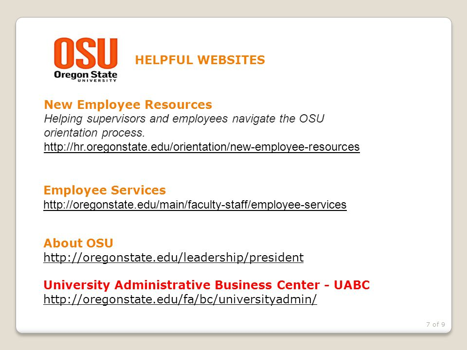H HELPFUL WEBSITES New Employee Resources. Helping supervisors and employees navigate the OSU orientation process.