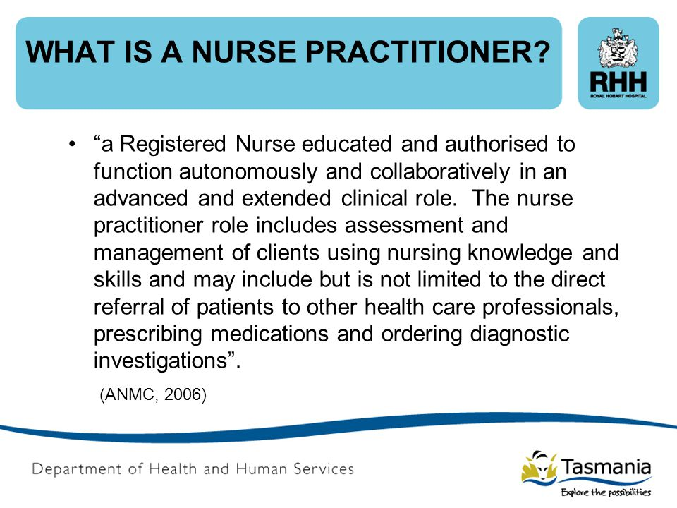 WHAT IS A NURSE PRACTITIONER