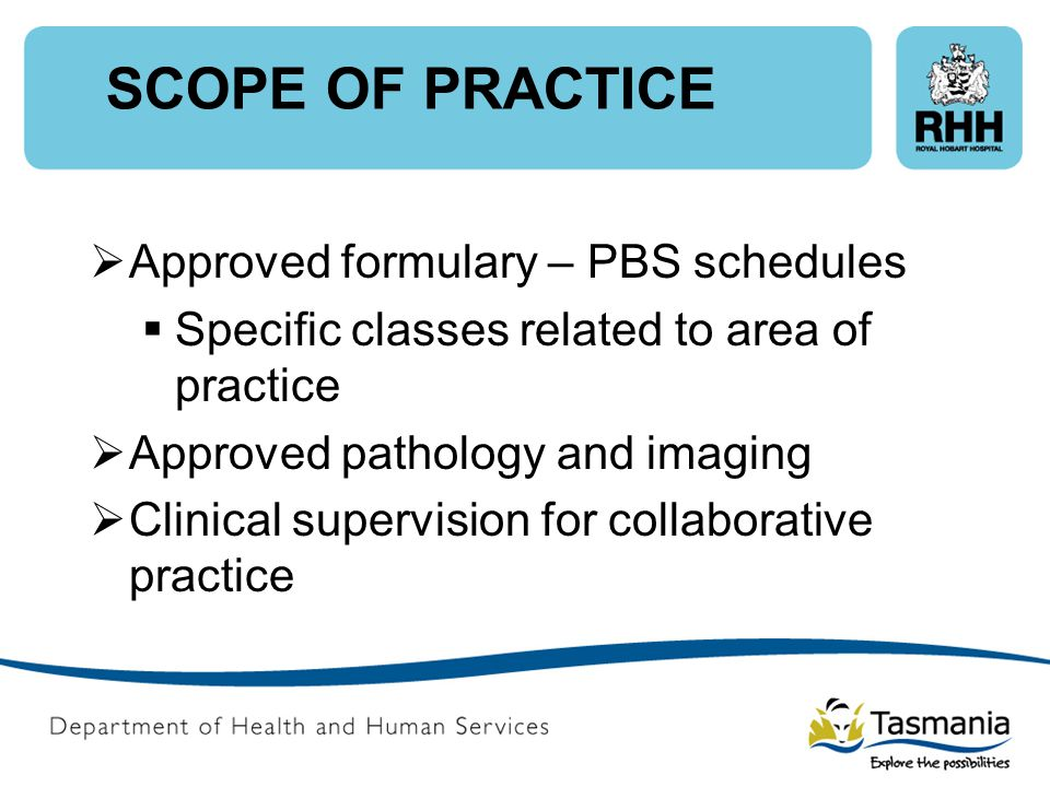 SCOPE OF PRACTICE Approved formulary – PBS schedules