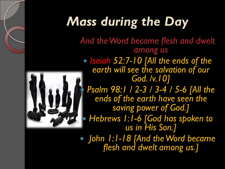 Mass during the Day And the Word became flesh and dwelt among us