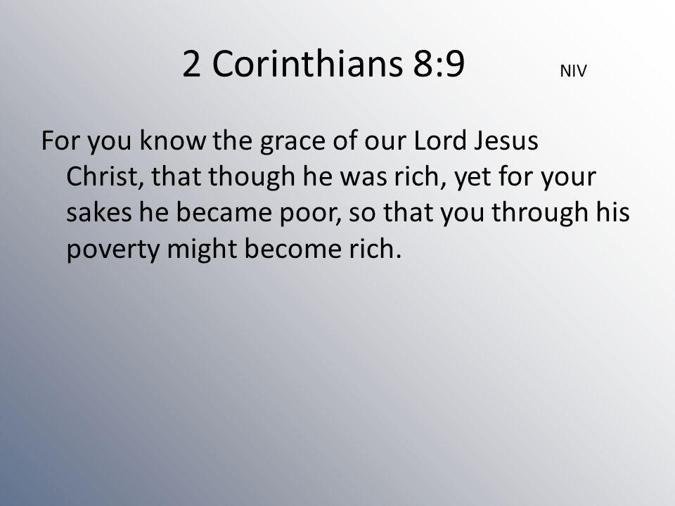 2 Corinthians 8:9 NIV